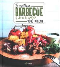 Le meilleur du barbecue & de la plancha