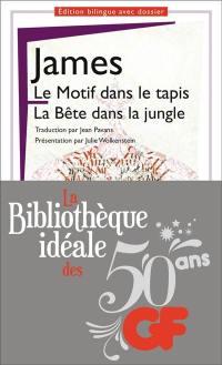 Le motif dans le tapis; The figure in the carpet; La bête dans la jungle; The beast in the jungle