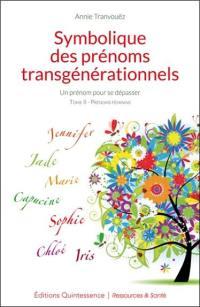 Symbolique des prénoms transgénérationnels. Volume 2, Prénoms féminins