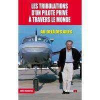 Les tribulations d'un pilote privé à travers le monde