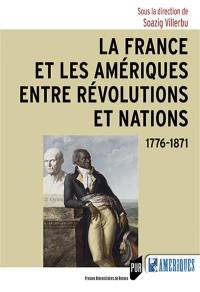 La France et les Amériques entre révolutions et nations