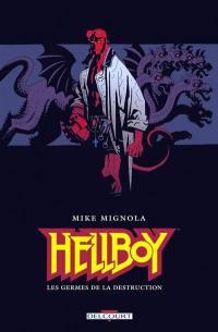 Hellboy. Volume 1, Les germes de la destruction