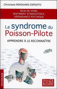 Le syndrome du poisson-pilote