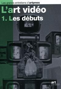 L'art vidéo. Volume 1, Les débuts