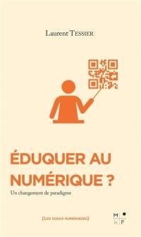 Eduquer au numérique ?