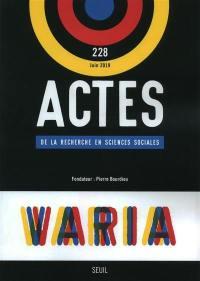 Actes de la recherche en sciences sociales. n° 228, Varia