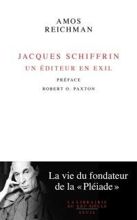 Jacques Schiffrin : un éditeur en exil : la vie du fondateur de la Pléiade