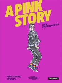 A pink story : mon manuel LGBTQI+