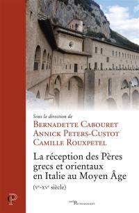 La réception des Pères grecs et orientaux en Italie au Moyen Age (Ve-XVe siècle)