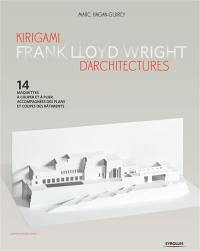 Kirigami d'architectures Frank Lloyd Wright