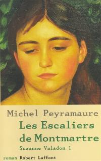 Suzanne Valadon. Volume 1, Les escaliers de Montmartre