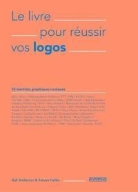 Le livre pour réussir vos logos
