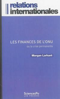 Les finances de l'ONU ou La crise permanente