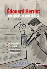 Edouard Herriot en quatre portraits