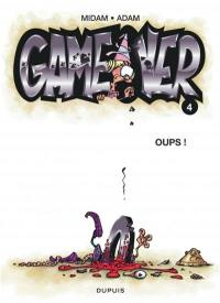 Game over. Volume 4, Oups !