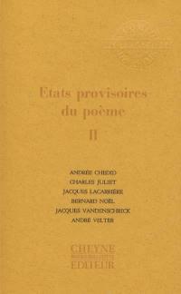 Etats provisoires du poème. Volume 2,