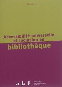 Accessibilité universelle et inclusion en bibliothèque