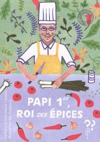 Papi Ier, roi des épices; Espèce de cucurbitacée