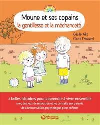 Moune et ses copains, La gentillesse et la méchanceté