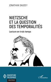 Nietzsche et la question des temporalités