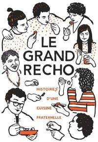 Le Grand Recho : histoires d'une cuisine fraternelle