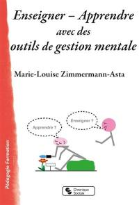 Enseigner, apprendre avec des outils de gestion mentale