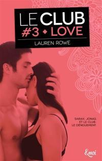 Le Club. Volume 3, Love