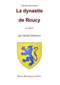 La dynastie de Roucy