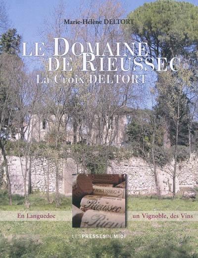 Le domaine de Rieussec, La Croix Deltort