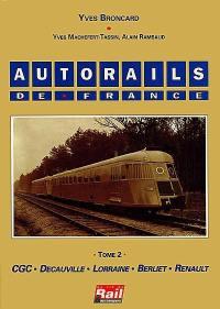 Autorails de France. Volume 2, CGC, Decauville, Lorraine, Berliet, Renault