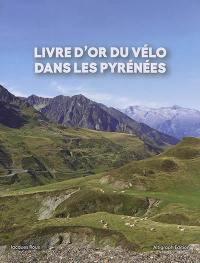 Livre d'or du vélo dans les Pyrénées