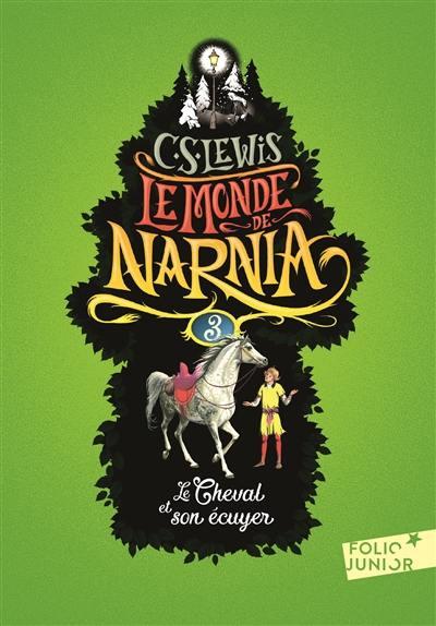 Le monde de Narnia. Volume 3, Le cheval et son écuyer