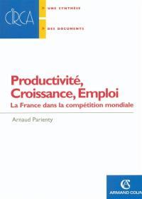 Productivité, croissance, emploi