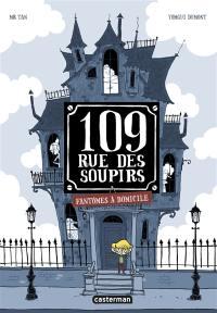 109, rue des Soupirs. Volume 1, Fantômes à domicile