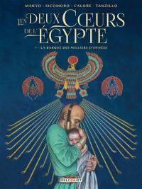 Les deux coeurs de l'Egypte. Volume 1, La barque des milliers d'années