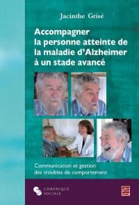 Accompagner la personne atteinte de la maladie d'Alzheimer à un stade avancé