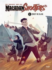 Macadam shooters. Vol. 1. Chef de clan