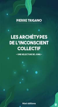 Les archétypes de l'inconscient collectif