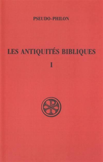 Les Antiquités bibliques. Volume 1,