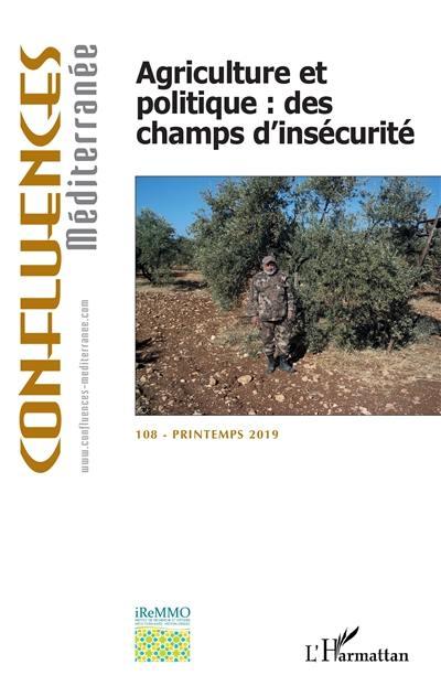 Confluences Méditerranée. n° 108, Agriculture et politique