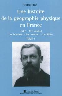 Une histoire de la géographie physique en France (XIXe-XXe siècles)