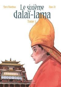 Le sixième dalaï-lama. Volume 3,