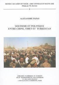 Soufisme et politique entre Chine, Tibet et Turkestan