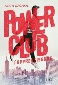 Power club, L'apprentissage