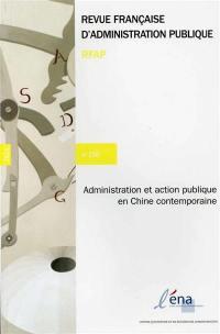 Revue française d'administration publique. n° 150, Administration et action publique en Chine contemporaine