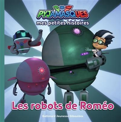 Pyjamasques. Volume 6, Les robots de Roméo