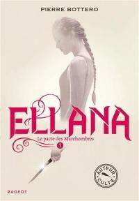 Le pacte des Marchombres. Volume 1, Ellana