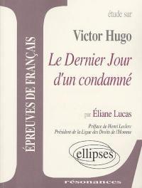 Etude sur Victor Hugo, Le dernier jour d'un condamné