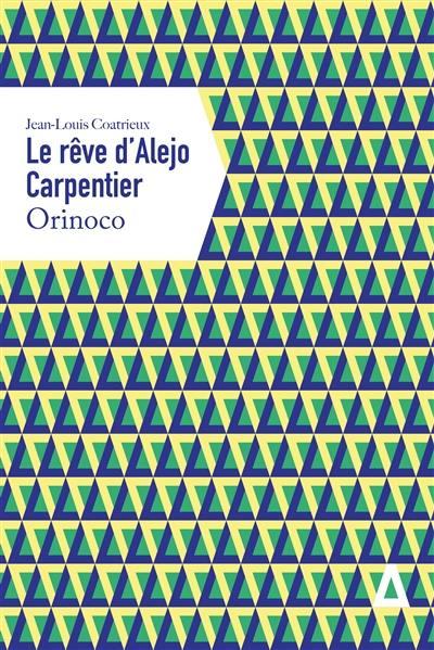 Le rêve d'Alejo Carpentier. Volume 2, Orinoco