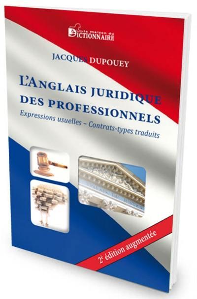 L'anglais juridique des professionnels : expressions usuelles, contrats types traduits